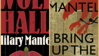 Hilary Mantel - Wolf Hall and Bring up the Bodies